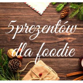 5 prezentów dla foodie pod choinkę