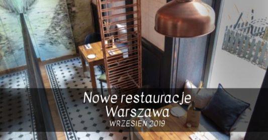 Nowe restauracje Warszawa wrzesień 2019