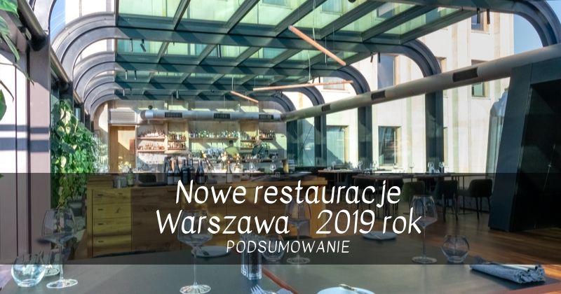 nowe restauracje Warszawa 2019 rok